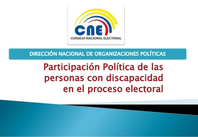 DIRECCIÓN NACIONAL DE ORGANIZACIONES POLÍTICAS  Participación Política de las personas con discapacidad en el proceso elec...