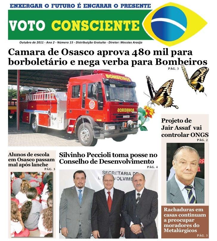 Outubro de 2011 - Ano 2 - Número 15 - Distribuição Gratuita - Diretor: Messias AraújoCamara de Osasco aprova 480 mil parab...