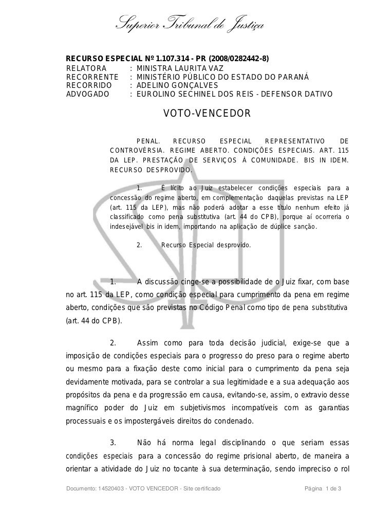 Superior Tribunal de JustiçaRECURSO ESPECIAL Nº 1.107.314 - PR (2008/0282442-8)RELATORA     : MINISTRA LAURITA VAZRECORREN...