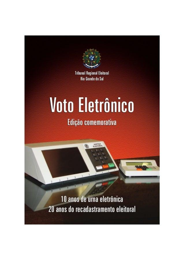 10 anos de urna eletrônica 20 anos do recadastramento eleitoral 10 anos de urna eletrônica 20 anos do recadastramento elei...