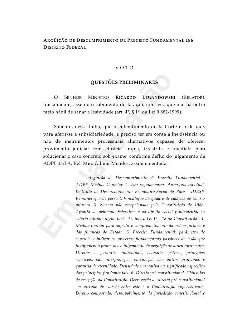 ARGÜIÇÃO DE DESCUMPRIMENTO DE PRECEITO FUNDAMENTAL 186DISTRITO FEDERAL                                   VOTO             ...