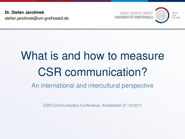 Dr. Stefan Jarolimekstefan.jarolimek@uni-greifswald.de        What is and how to measure          CSR communication?      ...