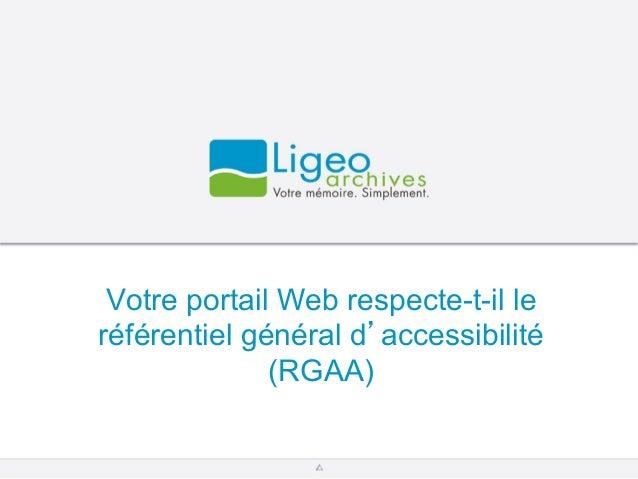 Votre portail Web respecte-t-il leréférentiel général d'accessibilité(RGAA)