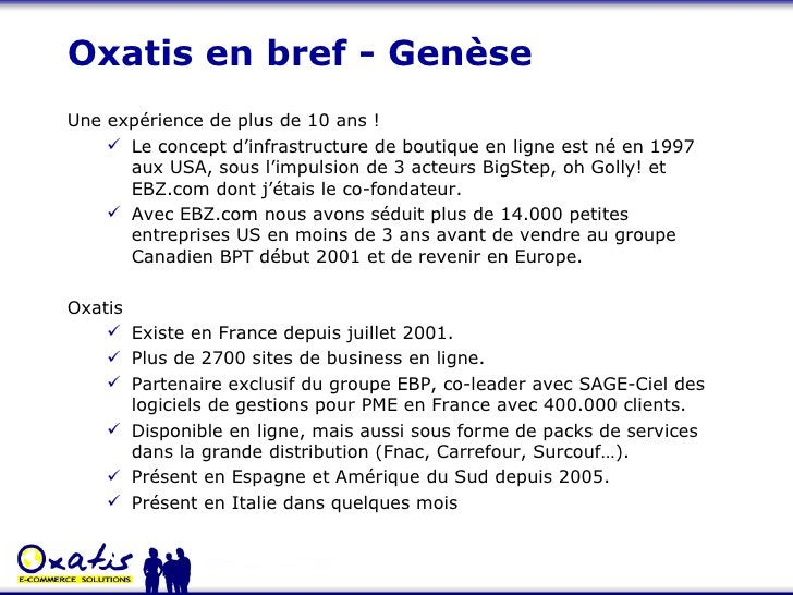 Oxatis en bref - Genèse <ul><li>Une expérience de plus de 10 ans ! </li></ul><ul><ul><li>Le concept d'infrastructure de bo...