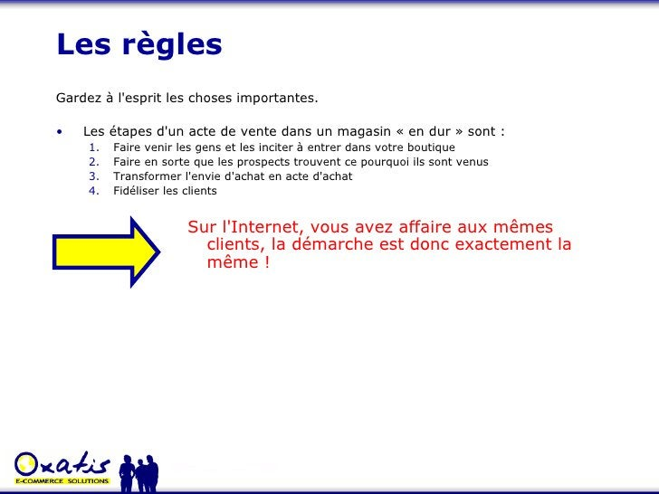 Les règles <ul><li>Gardez à l'esprit les choses importantes. </li></ul><ul><li>Les étapes d'un acte de vente dans un magas...