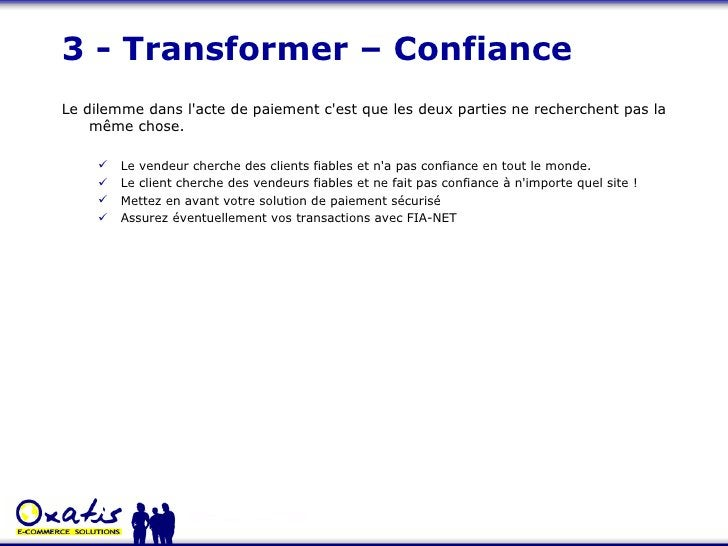 3 - Transformer – Confiance <ul><li>Le dilemme dans l'acte de paiement c'est que les deux parties ne recherchent pas la mê...