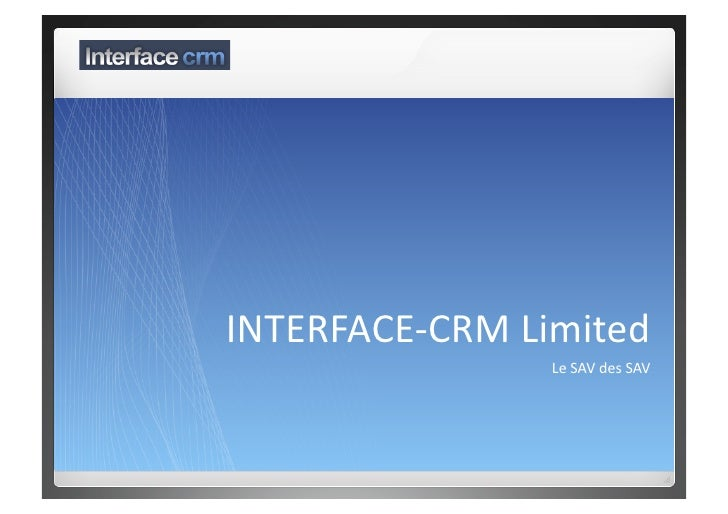 INTERFACE‐CRM Limited                  Le SAV des SAV