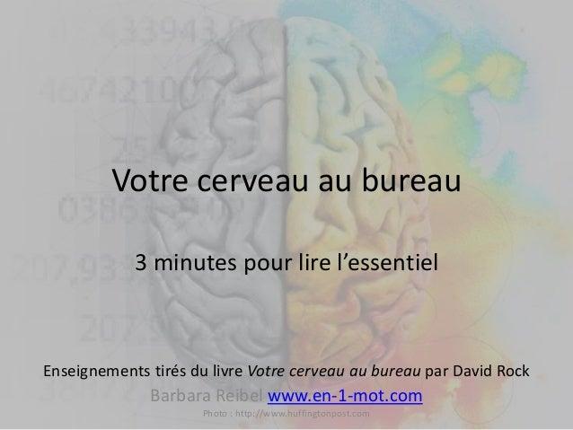 Votre cerveau au bureau 3 minutes pour lire l'essentiel Enseignements tirés du livre Votre cerveau au bureau par David Roc...