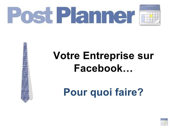 Votre Entreprise sur Facebook… Pour quoi faire?
