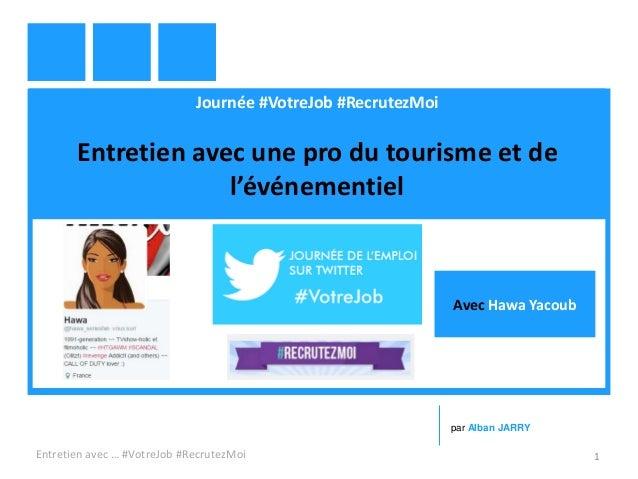 Journée #VotreJob #RecrutezMoi Entretien avec une pro du tourisme et de l'événementiel Entretien avec … #VotreJob #Recrute...