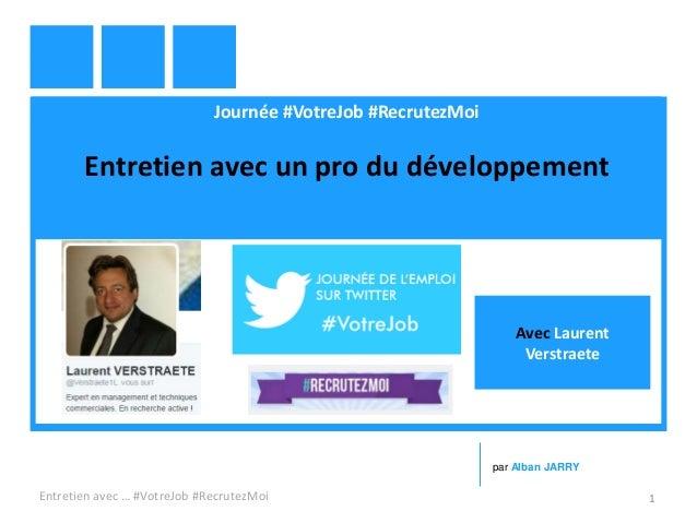 Journée #VotreJob #RecrutezMoi Entretien avec un pro du développement Entretien avec … #VotreJob #RecrutezMoi 1 par Alban ...
