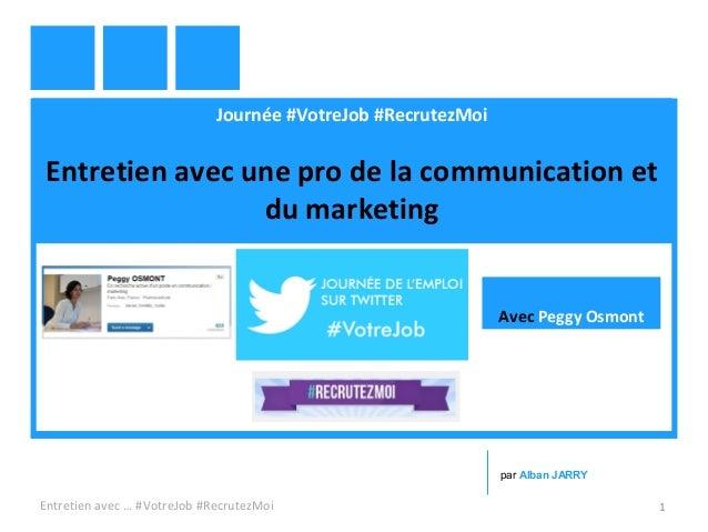 Journée #VotreJob #RecrutezMoi Entretien avec une pro de la communication et du marketing Entretien avec … #VotreJob #Recr...