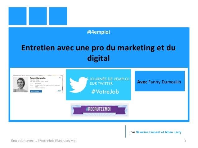 #i4emploi Entretien avec une pro du marketing et du digital Entretien avec … #VotreJob #RecrutezMoi 1 par Séverine Liénard...