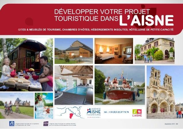 L'Agence Aisne Tourisme est un opérateur du Département de l'Aisne L'Agence Aisne Tourisme est certifiée ISO 9001 pour son...