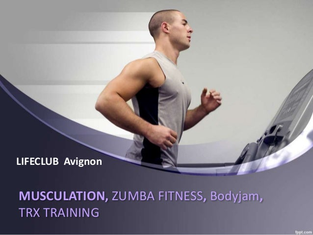 MUSCULATION, ZUMBA FITNESS, Bodyjam, TRX TRAINING LIFECLUB Avignon