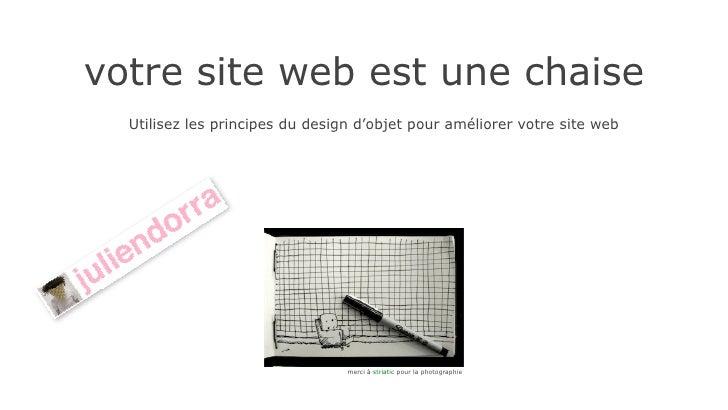 votre site web est une chaise   Utilisez les principes du design d'objet pour améliorer votre site web                    ...