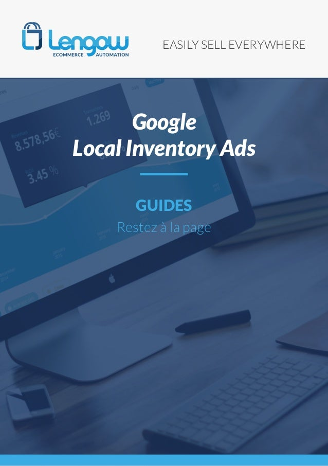 EASILY SELL EVERYWHERE GUIDES Restez à la page Google Local Inventory Ads