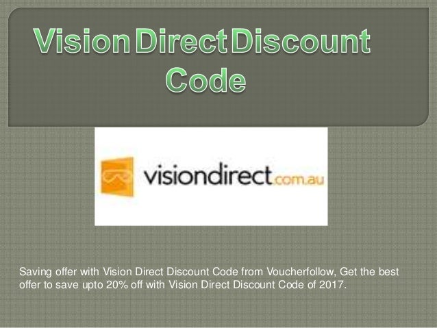 Vision Direct-New Customers - 25% Off And Free Shipping On Your First Contact Lens Order. Come and check out Vision Direct now and use this code for awesome savings! New customers can get 25% off and free shipping on your first contact lens order! Brand exclusions apply.