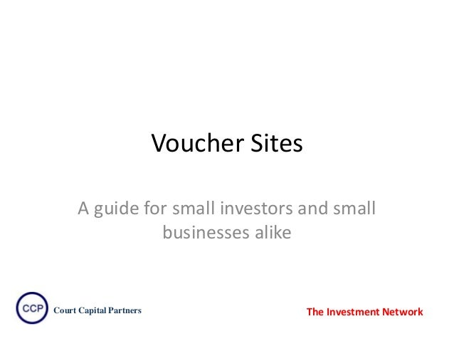 Voucher Sites A guide for small investors and small businesses alike  Court Capital Partners  The Investment Network