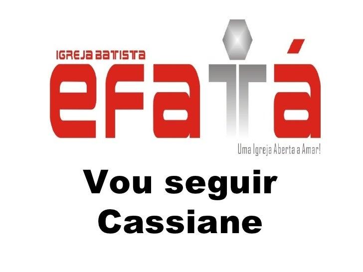 Vou seguir Cassiane