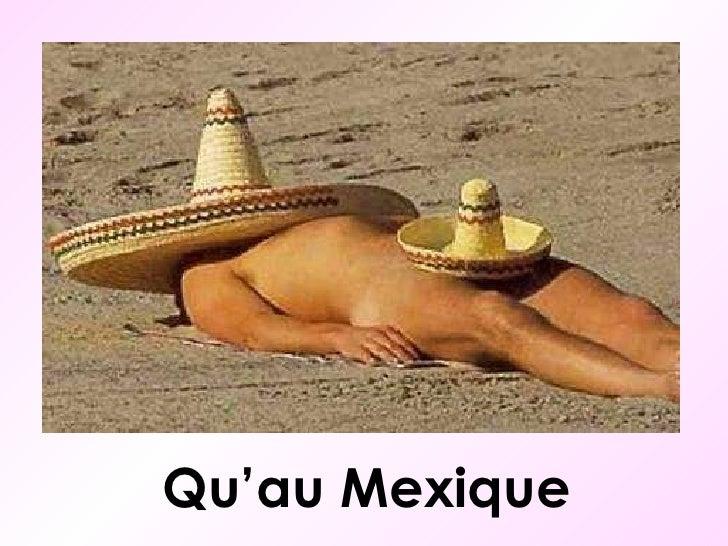 Qu'au Mexique