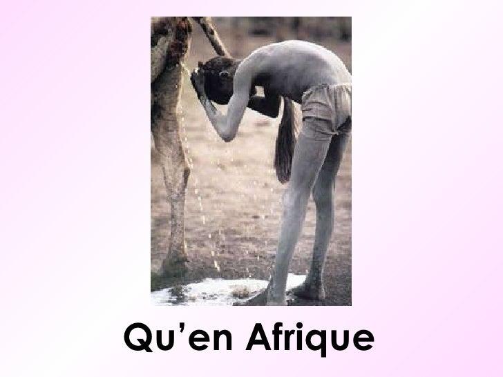 Qu'en Afrique