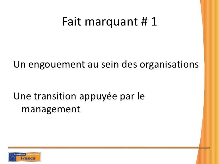 Fait marquant # 1 <ul><li>Un engouement au sein des organisations </li></ul><ul><li>Une transition appuyée par le manageme...