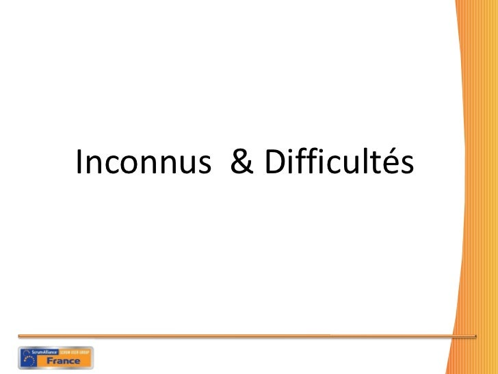 <ul><li>Inconnus  & Difficultés  </li></ul>