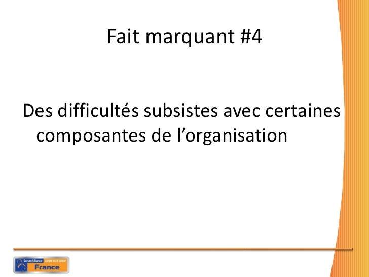 Fait marquant #4 <ul><li>Des difficultés subsistes avec certaines composantes de l'organisation </li></ul>