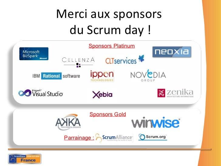 Merci aux sponsors  du Scrum day ! Sponsors Platinum Sponsors Gold Parrainage :