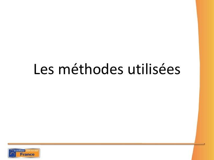 <ul><li>Les méthodes utilisées </li></ul>