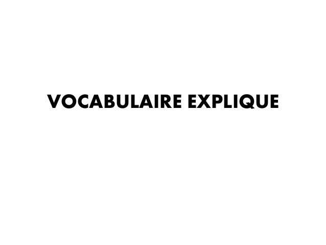 VOCABULAIRE EXPLIQUE