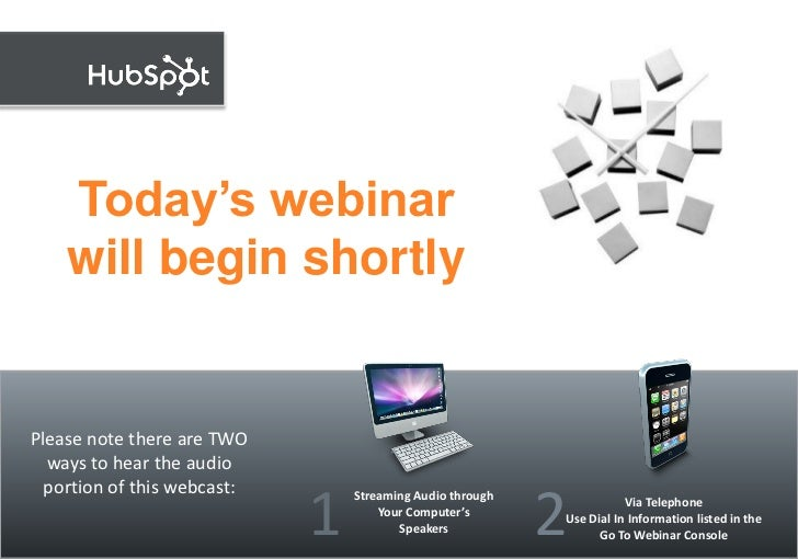 Today's webinar     will begin shortly   Please note there are TWO   ways to hear the audio   portion of this webcast:    ...