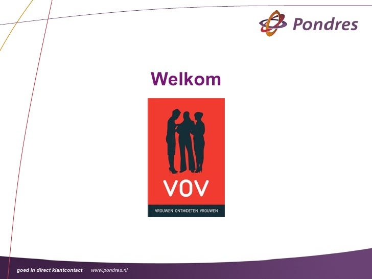 Welkomgoed in direct klantcontact   www.pondres.nl