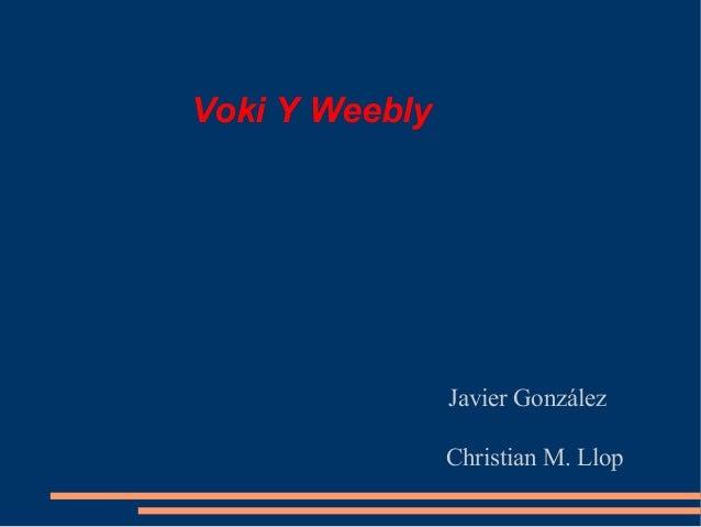 Voki Y Weebly Javier González Christian M. Llop