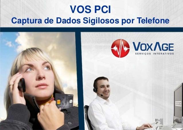 VOS PCICaptura de Dados Sigilosos por Telefone