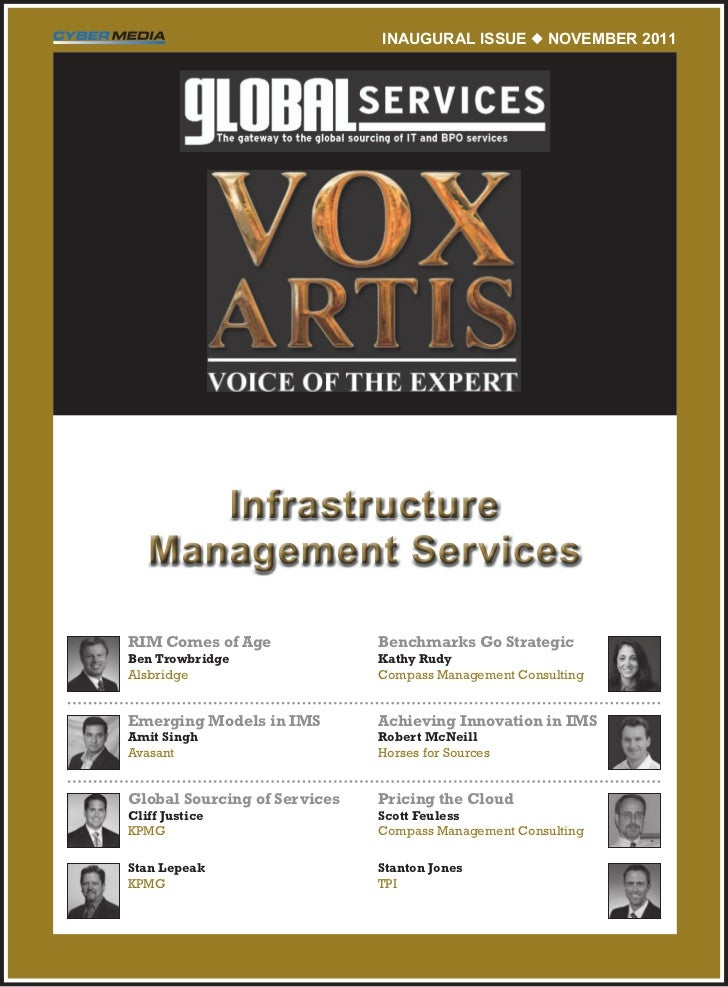 INAUGURAL ISSUE  NovEmbER 2011      Infrastructure   Management ServicesRIM Comes of Age              Benchmarks Go Strat...