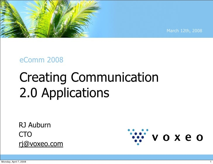 March 12th, 2008                    eComm 2008                 Creating Communication                2.0 Applications     ...