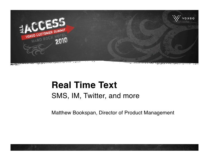 Real Time Text SMS, IM, Twitter, and more  Matthew Bookspan, Director of Product Management