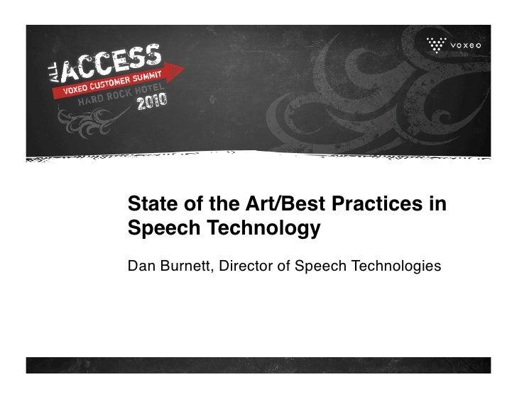 State of the Art/Best Practices in Speech Technology Dan Burnett, Director of Speech Technologies