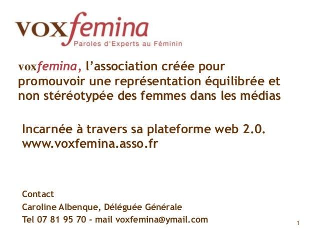 voxfemina, l'association créée pour promouvoir une représentation équilibrée et non stéréotypée des femmes dans les médias...