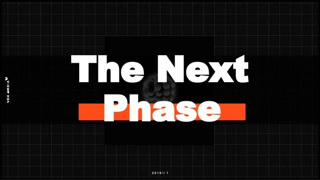 2 0 1 9 /// 1 The Next Phase