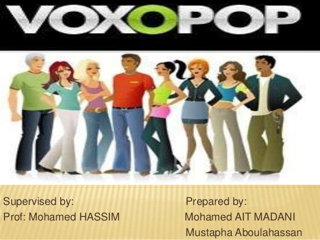 Supervised by:         Prepared by:Prof: Mohamed HASSIM   Mohamed AIT MADANI                       Mustapha Aboulahassan