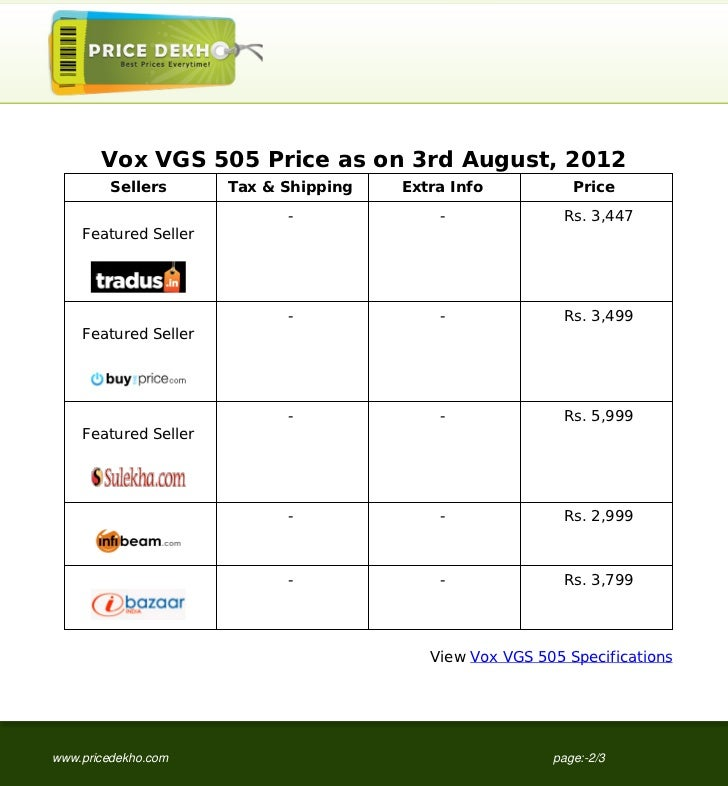 Vox VGS 505 Price as on 3rd August, 2012        Sellers       Tax & Shipping   Extra Info           Price                 ...