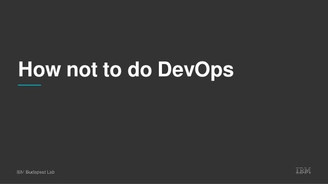 How not to do DevOps