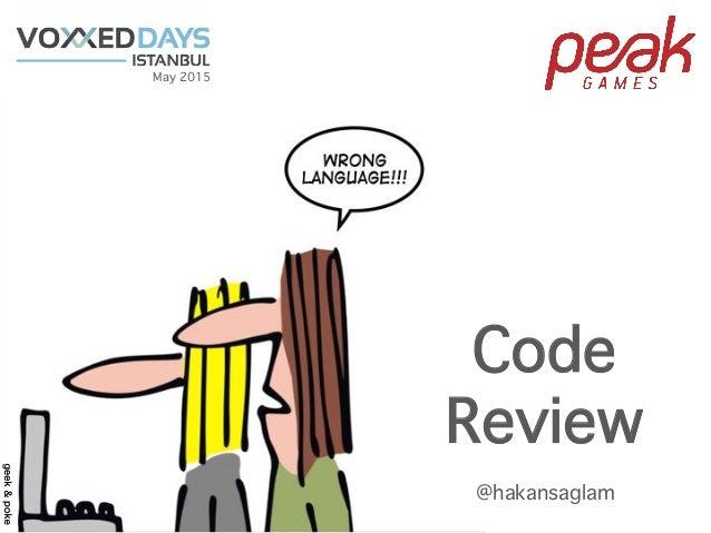Code Review May 2015 @hakansaglam
