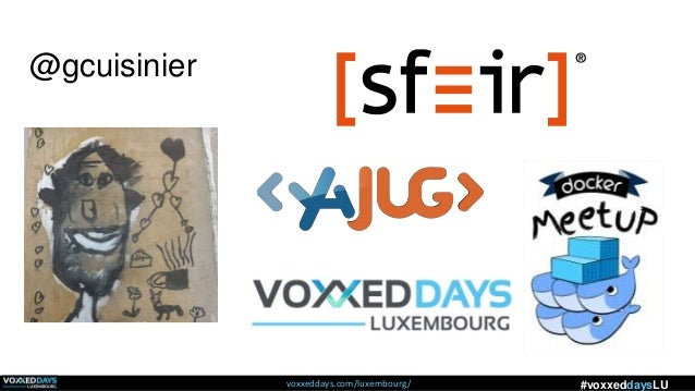 voxxeddays.com/luxembourg/ #voxxeddaysLU @gcuisinier