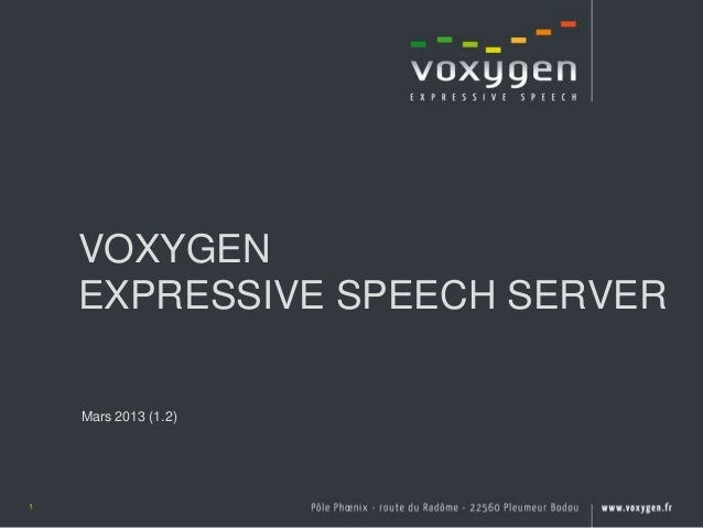 VOXYGEN    EXPRESSIVE SPEECH SERVER    Mars 2013 (1.2)1