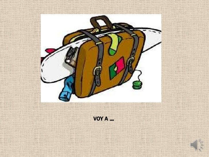 VOY A …          1