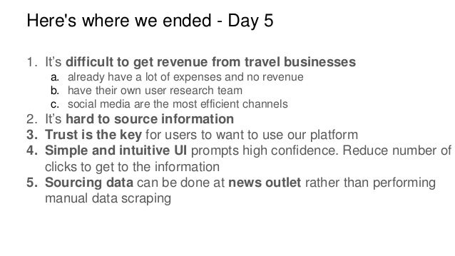 Here's where we ended - Day 5 1. It's difficult to get revenue from travel businesses a. already have a lot of expenses an...